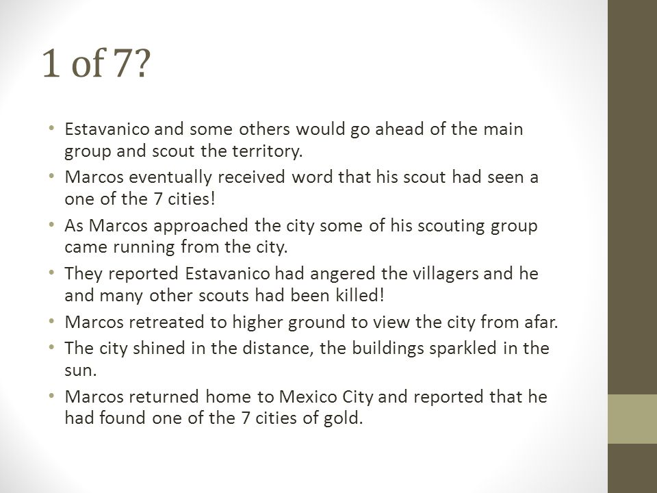 1 of 7 Estavanico and some others would go ahead of the main group and scout the territory.