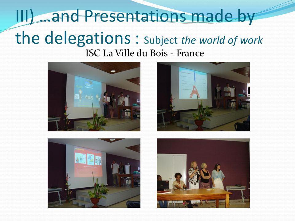 III) …and Presentations made by the delegations : Subject the world of work