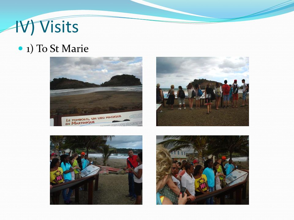IV) Visits 1) To St Marie