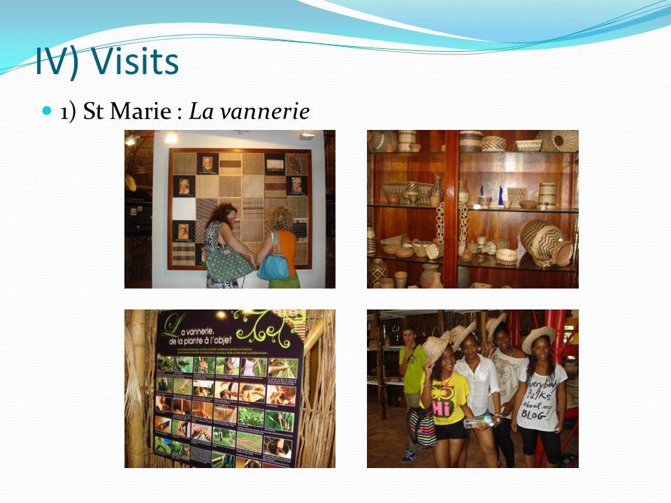 IV) Visits 1) St Marie : La vannerie