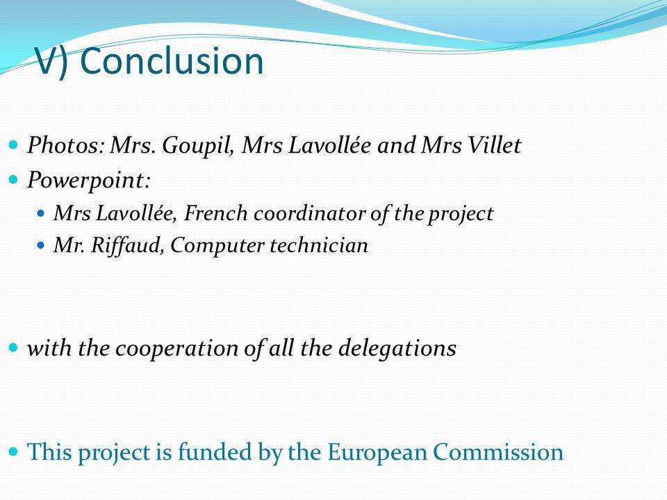 V) Conclusion Photos: Mrs. Goupil, Mrs Lavollée and Mrs Villet