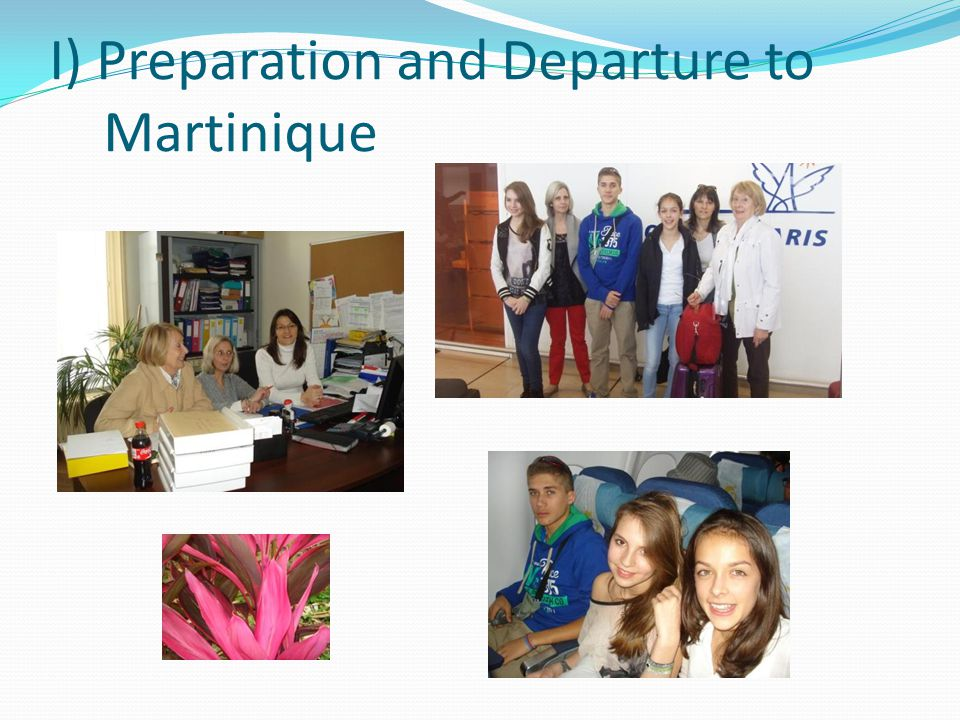 I) Preparation and Departure to Martinique