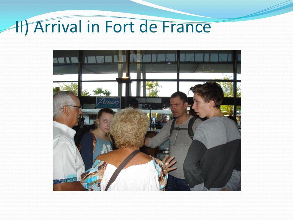 II) Arrival in Fort de France