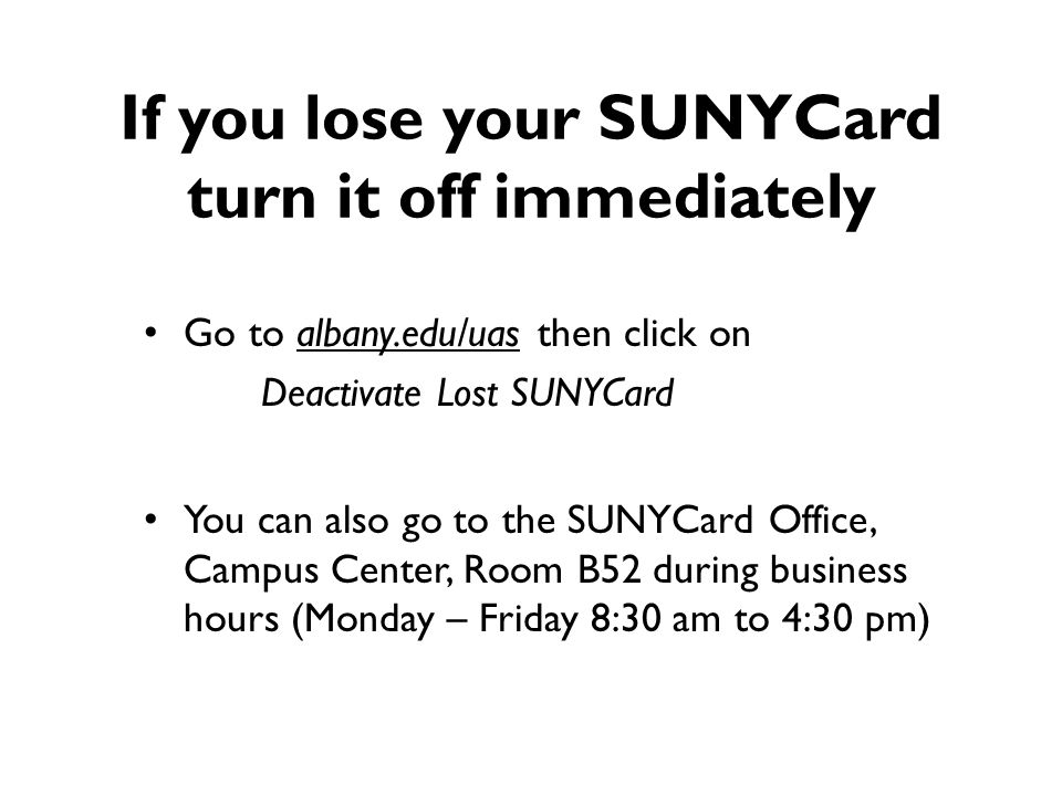 If you lose your SUNYCard turn it off immediately