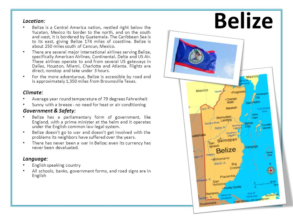 Belize Location: Climate: Government & Safety: Language: