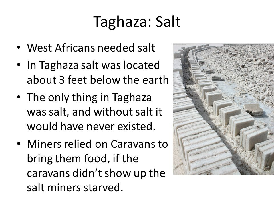 Taghaza: Salt West Africans needed salt