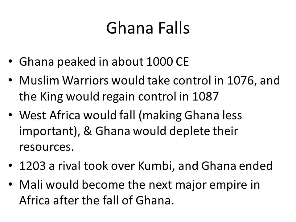 Ghana Falls Ghana peaked in about 1000 CE