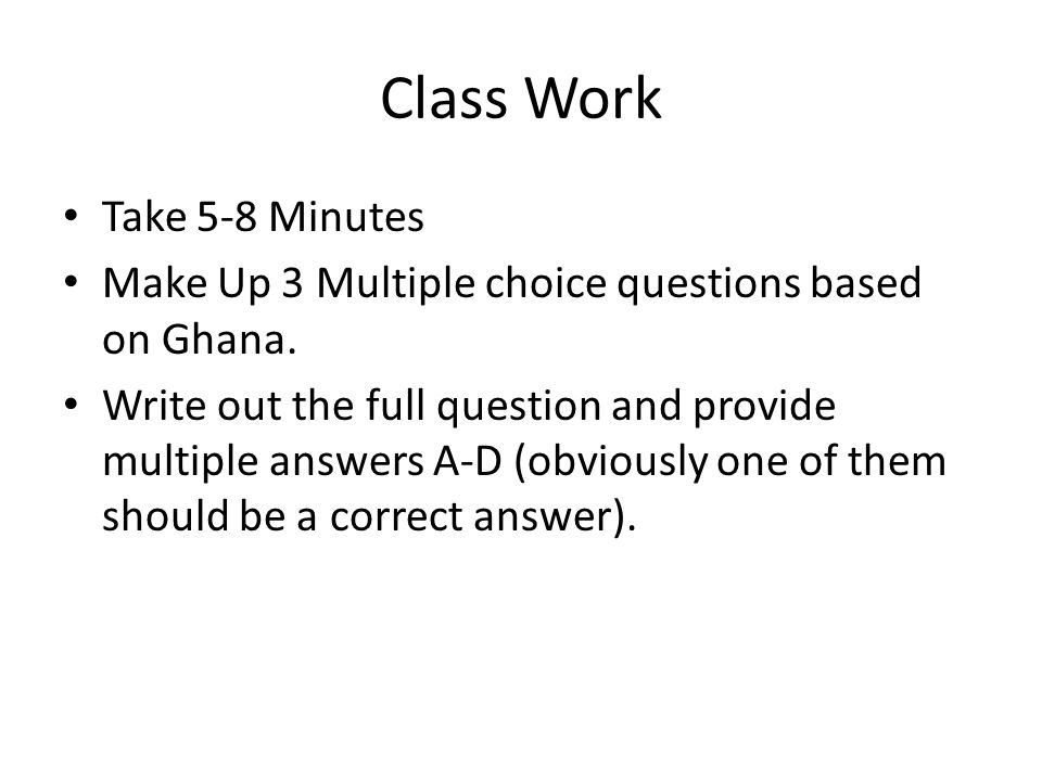 Class Work Take 5-8 Minutes