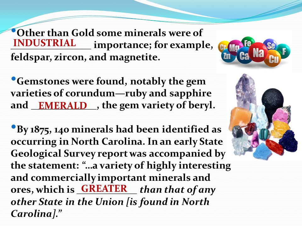 Other than Gold some minerals were of ________________ importance; for example, feldspar, zircon, and magnetite.