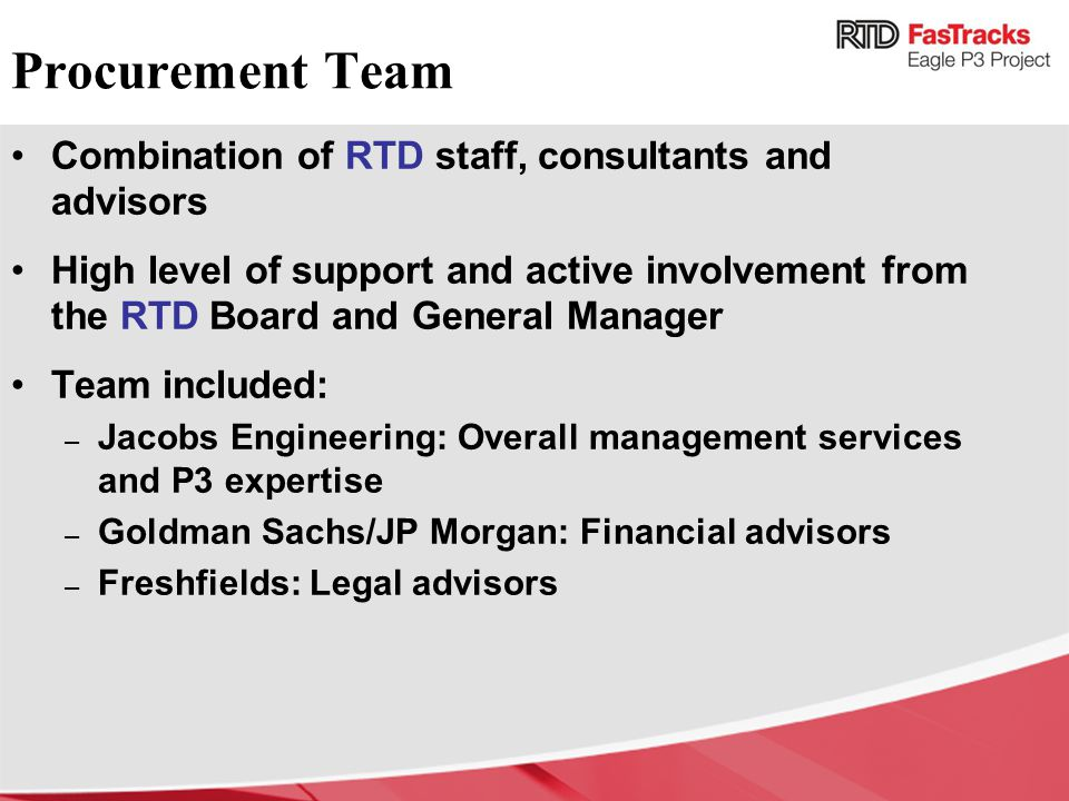 Procurement Team Combination of RTD staff, consultants and advisors
