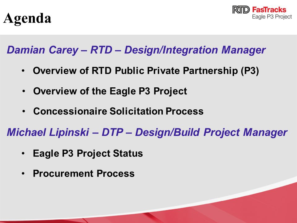 Agenda Damian Carey – RTD – Design/Integration Manager