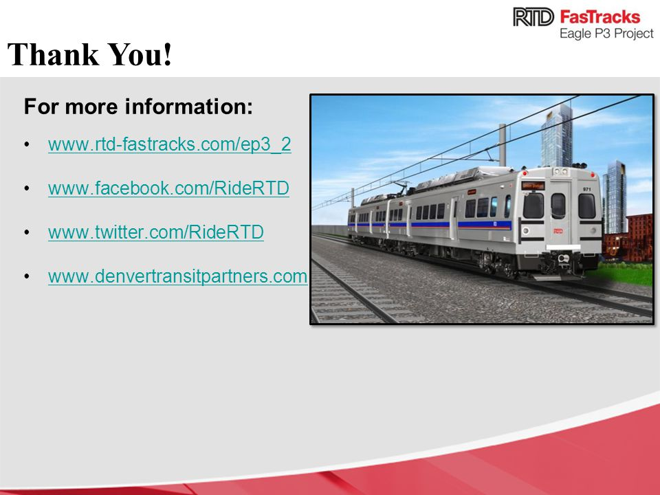 Thank You! For more information: www.rtd-fastracks.com/ep3_2