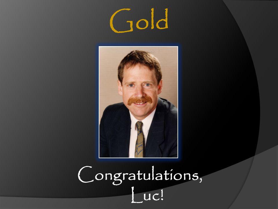 Gold Congratulations, Luc!