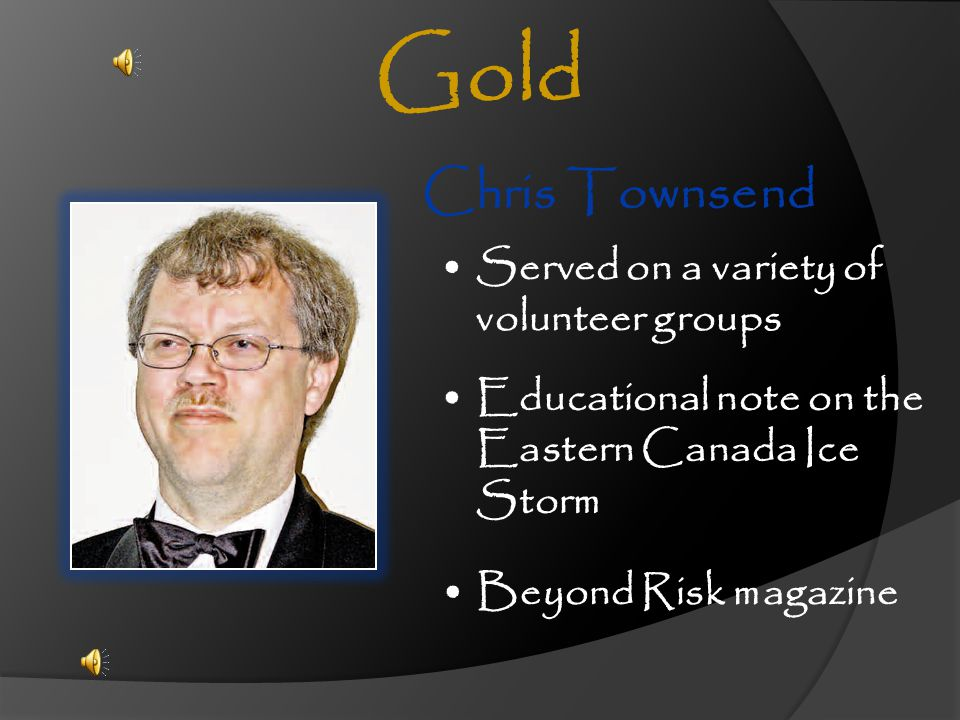 Gold Chris Townsend Served on a variety of volunteer groups
