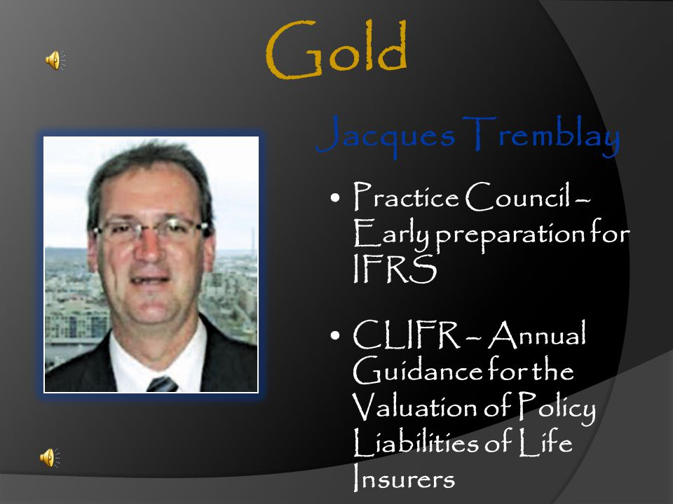 Gold Jacques Tremblay Practice Council – Early preparation for IFRS