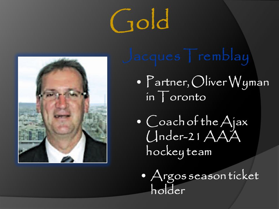 Gold Jacques Tremblay Partner, Oliver Wyman in Toronto