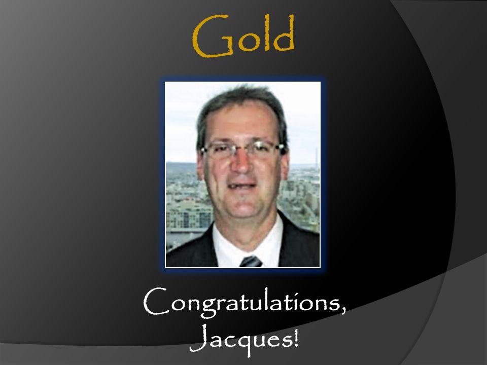 Congratulations, Jacques!