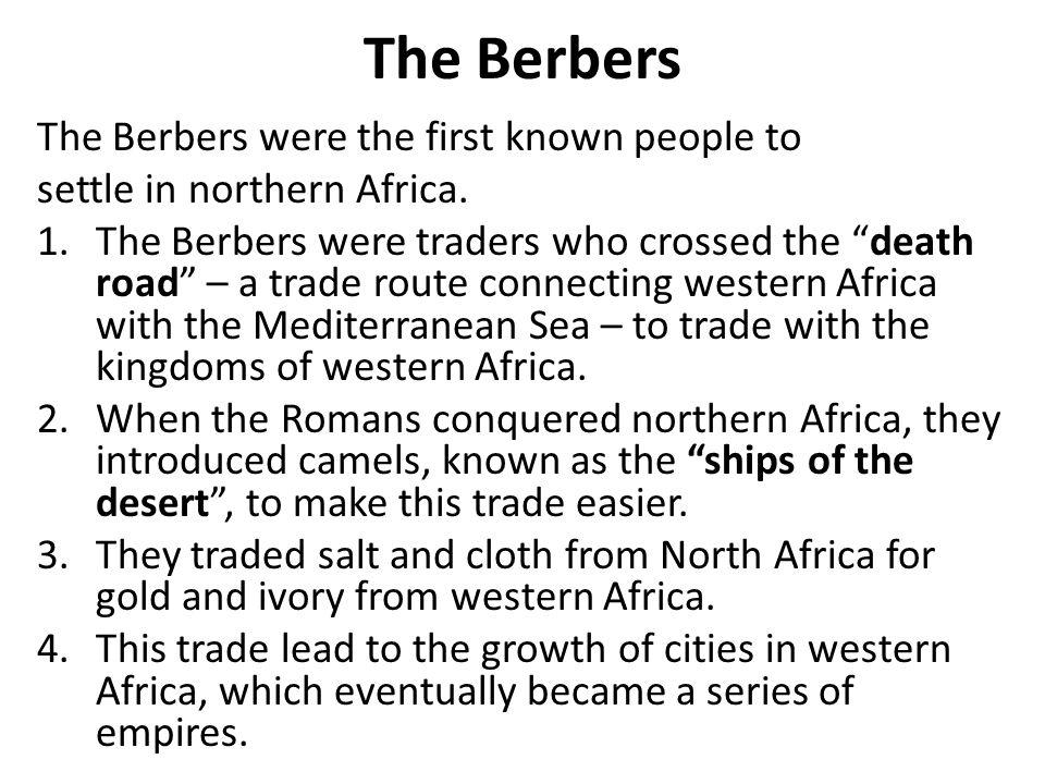 The Berbers The Berbers were the first known people to