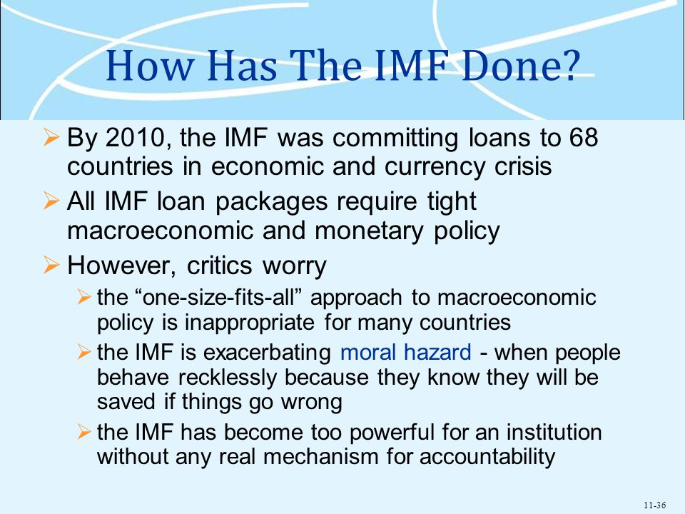 How Has The IMF Done By 2010, the IMF was committing loans to 68 countries in economic and currency crisis.