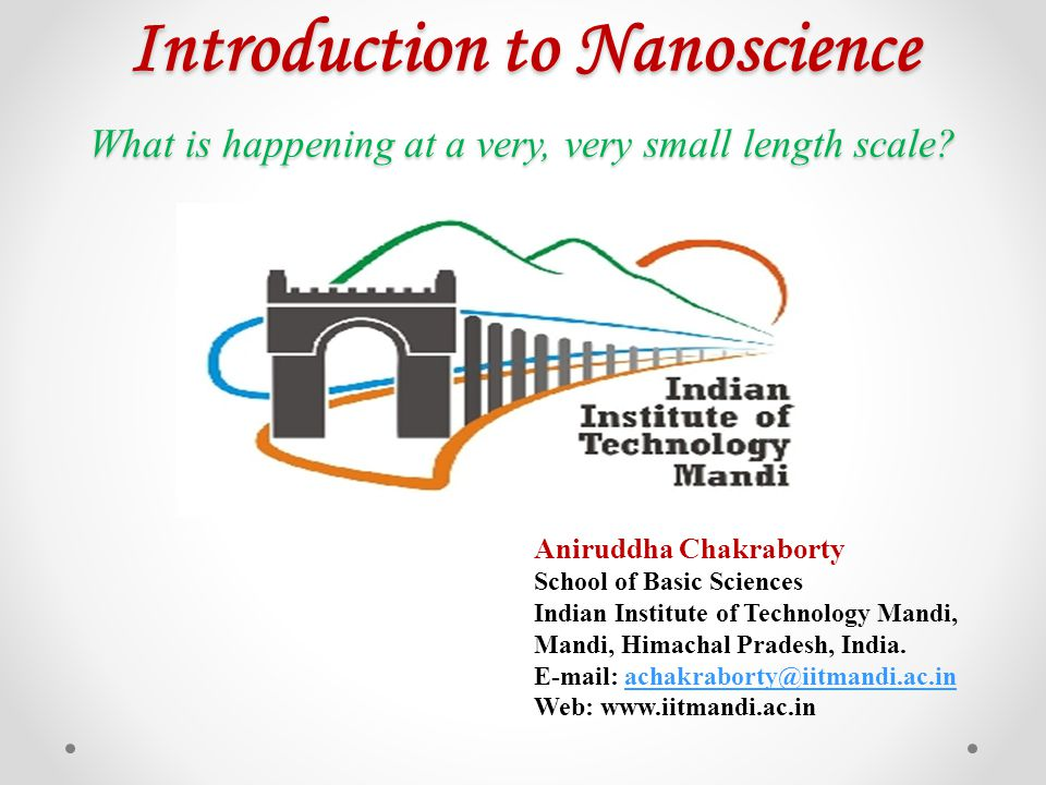 Introduction to Nanoscience What is happening at a very, very small length scale