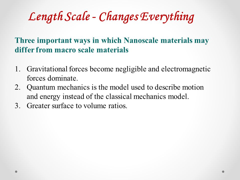 Length Scale - Changes Everything