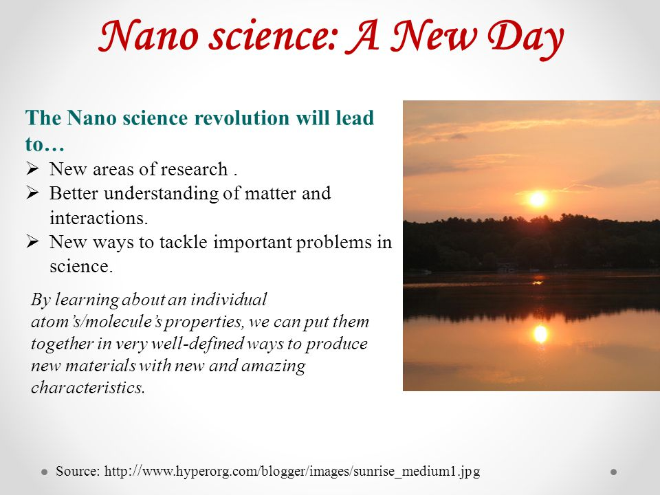 Nano science: A New Day The Nano science revolution will lead to…