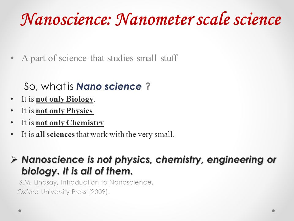Nanoscience: Nanometer scale science