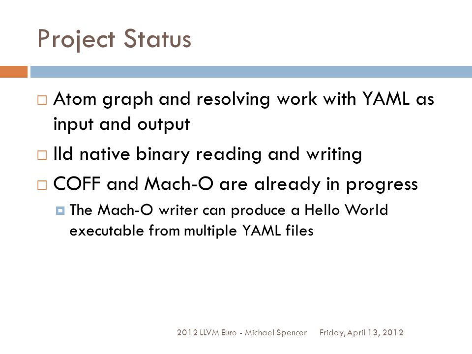 Project Status Atom graph and resolving work with YAML as input and output. lld native binary reading and writing.