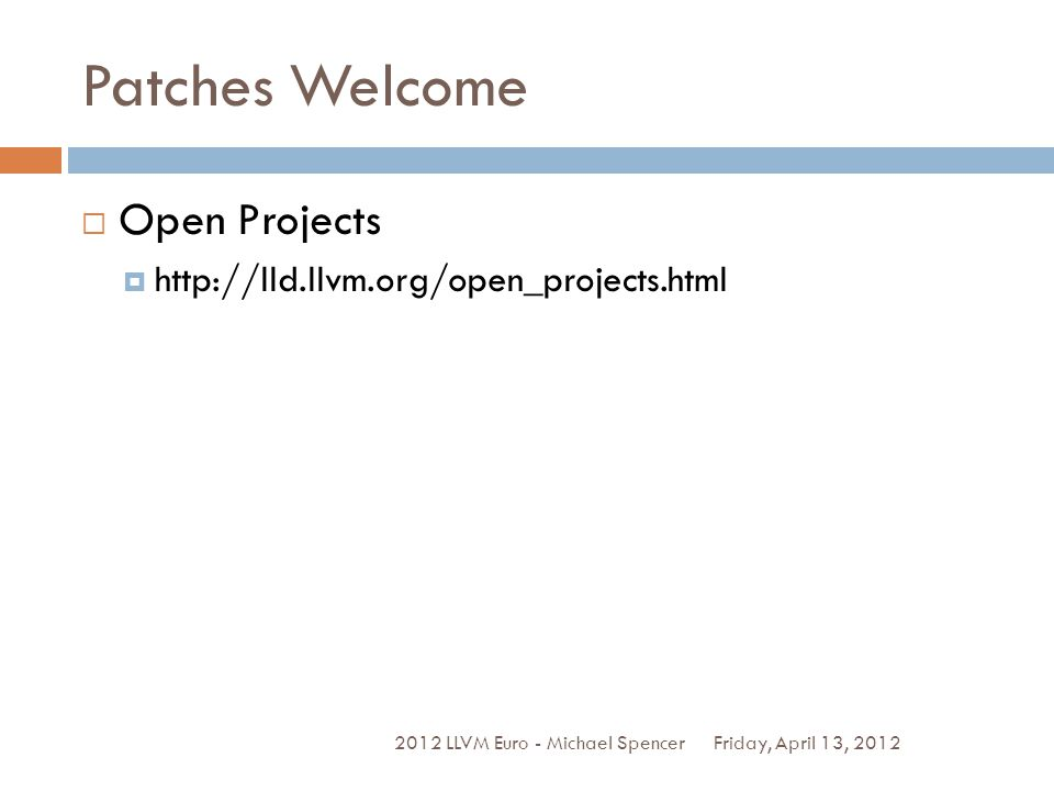 Patches Welcome Open Projects http://lld.llvm.org/open_projects.html