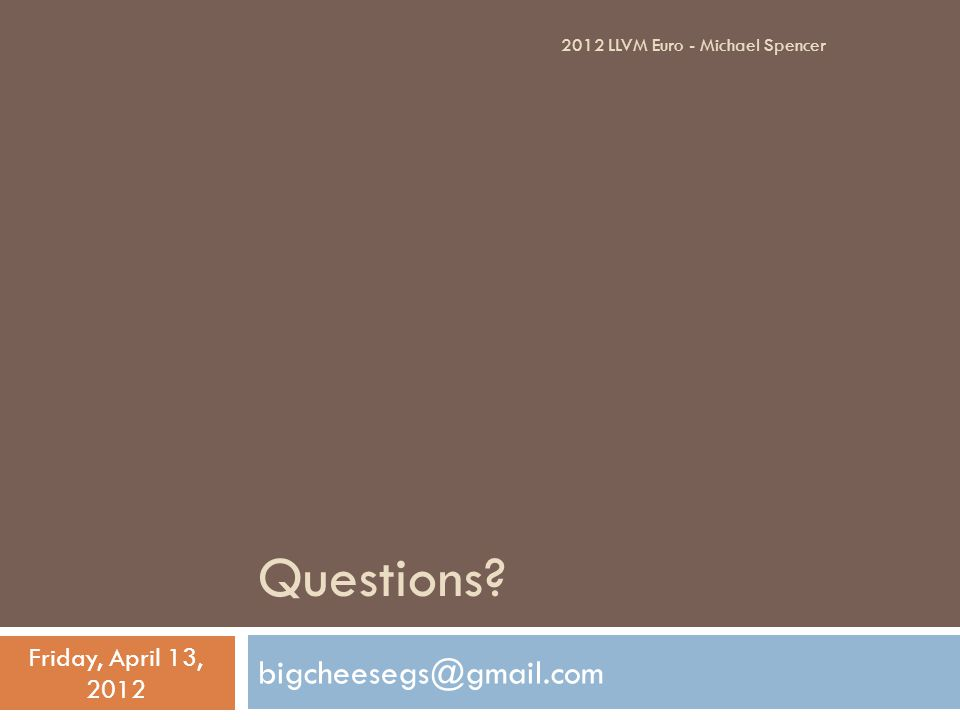 Questions bigcheesegs@gmail.com Friday, April 13, 2012