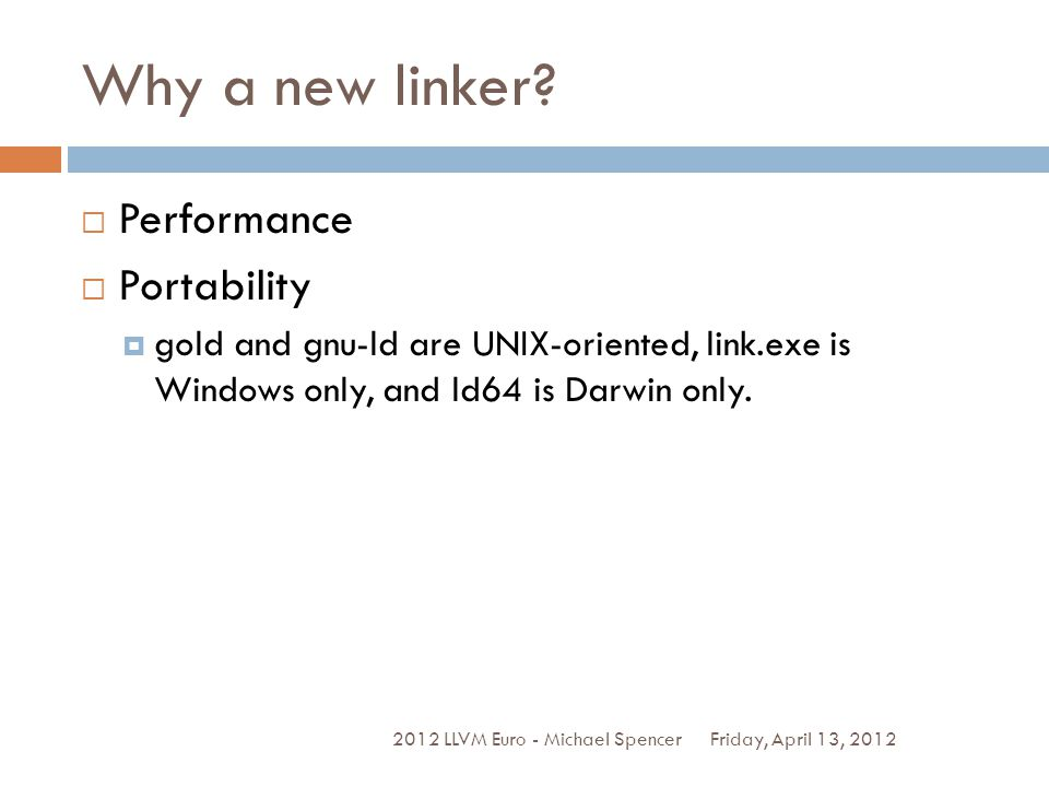 Why a new linker Performance Portability