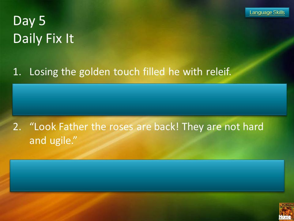 Day 5 Daily Fix It Losing the golden touch filled he with releif.