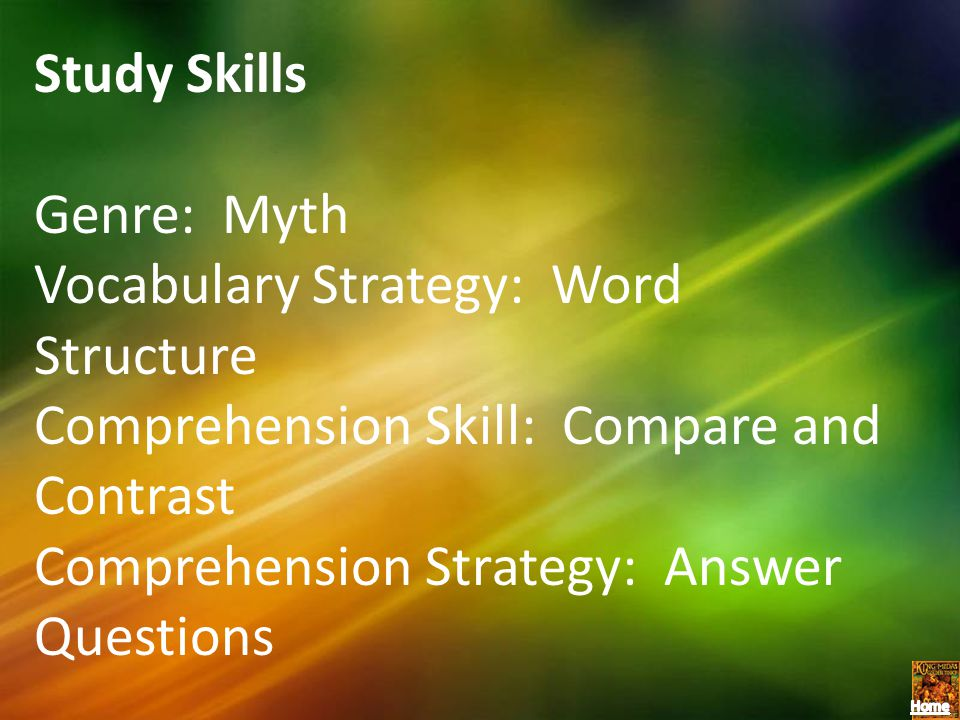 Study Skills Genre: Myth. Vocabulary Strategy: Word Structure. Comprehension Skill: Compare and Contrast.