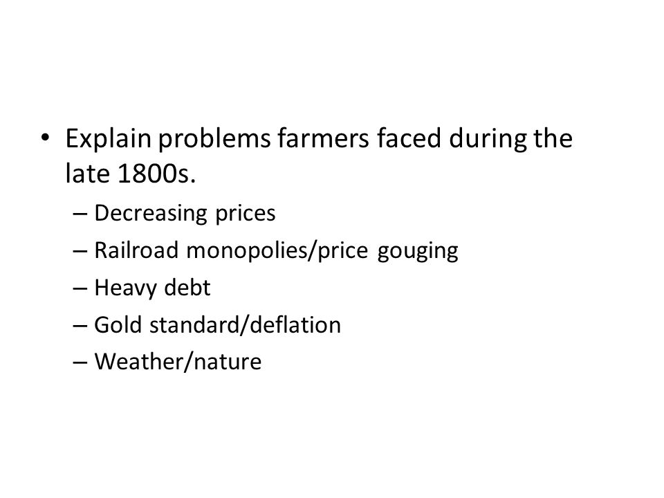 Explain problems farmers faced during the late 1800s.