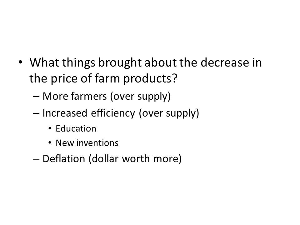 What things brought about the decrease in the price of farm products