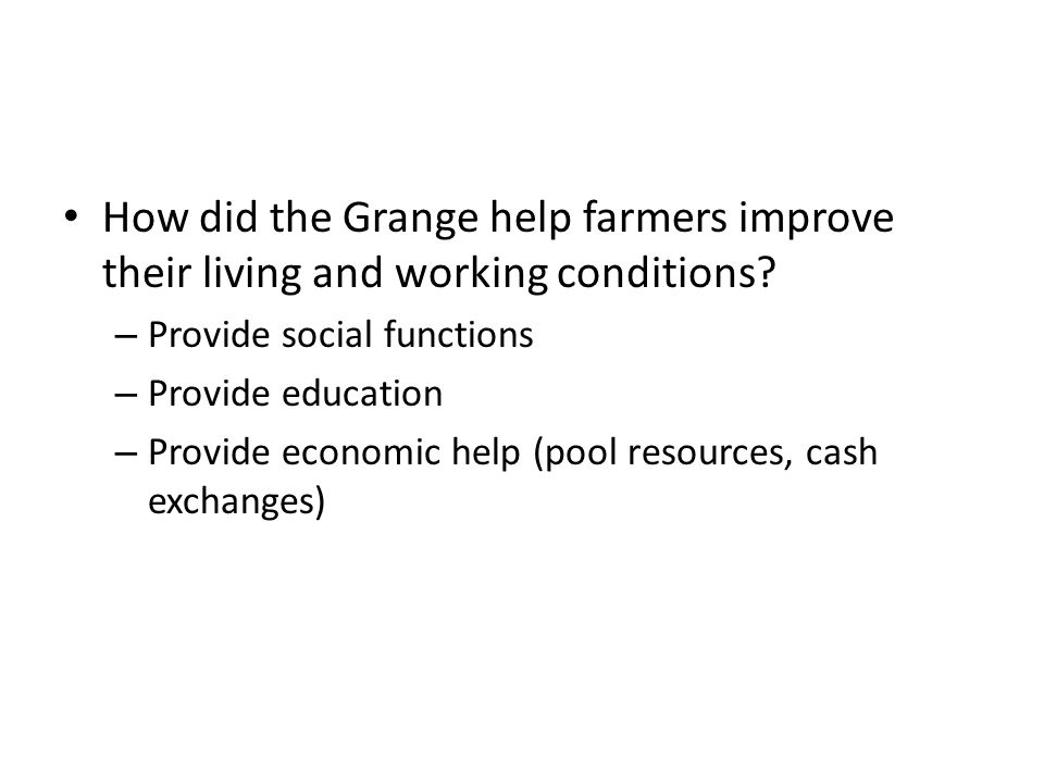 How did the Grange help farmers improve their living and working conditions