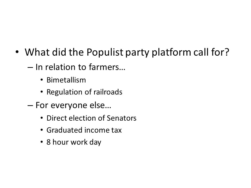 What did the Populist party platform call for
