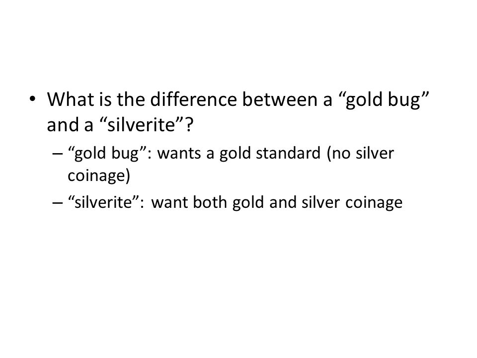 What is the difference between a gold bug and a silverite