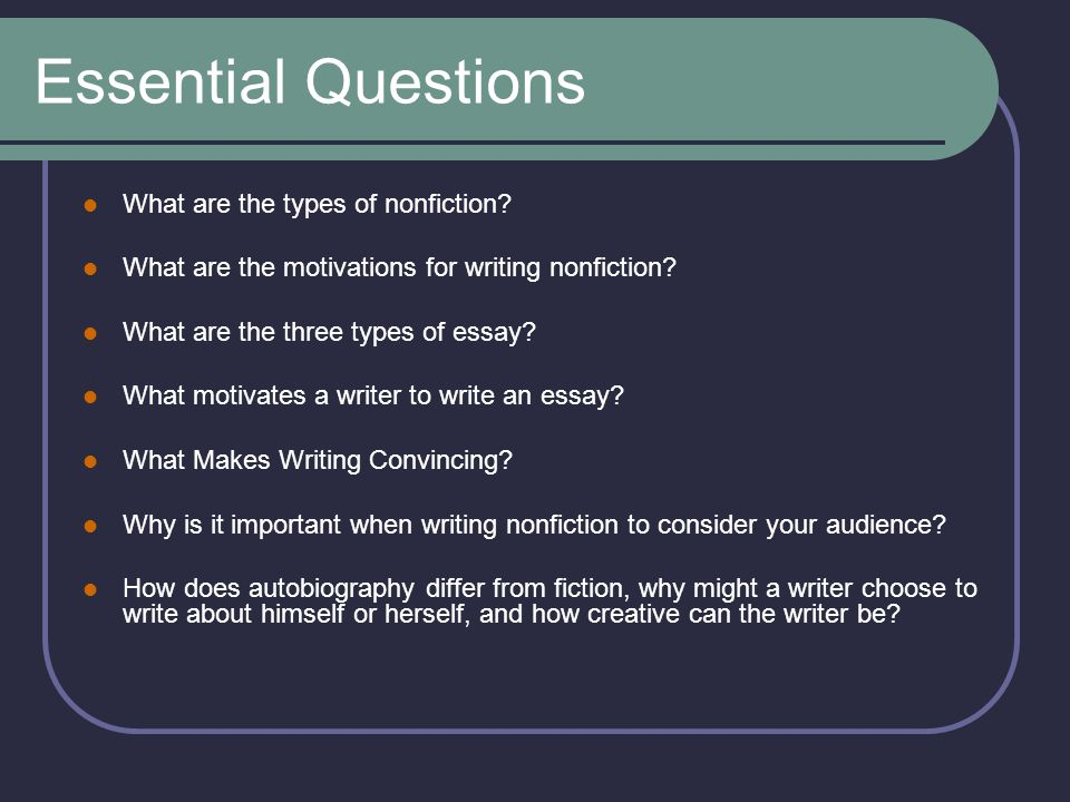 Essential Questions What are the types of nonfiction