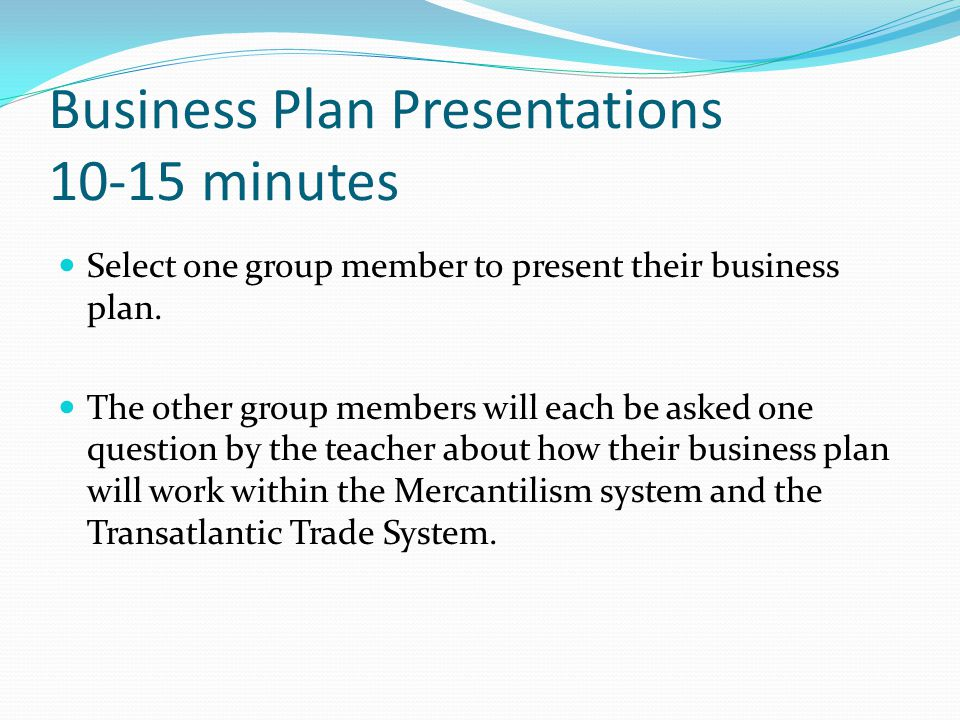 Business Plan Presentations 10-15 minutes
