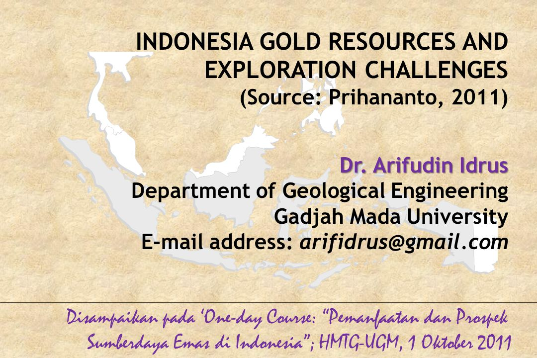 INDONESIA GOLD RESOURCES AND EXPLORATION CHALLENGES