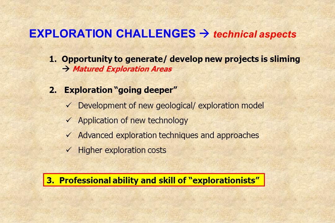 EXPLORATION CHALLENGES  technical aspects