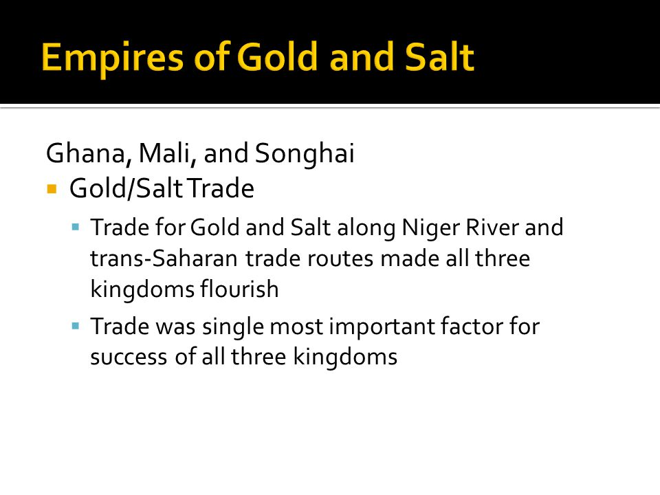 Empires of Gold and Salt