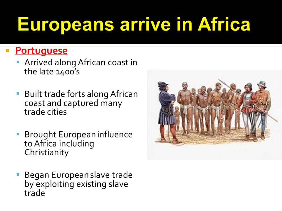 Europeans arrive in Africa
