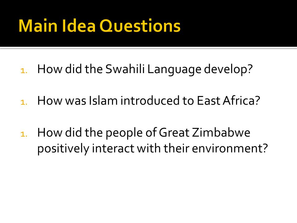 Main Idea Questions How did the Swahili Language develop