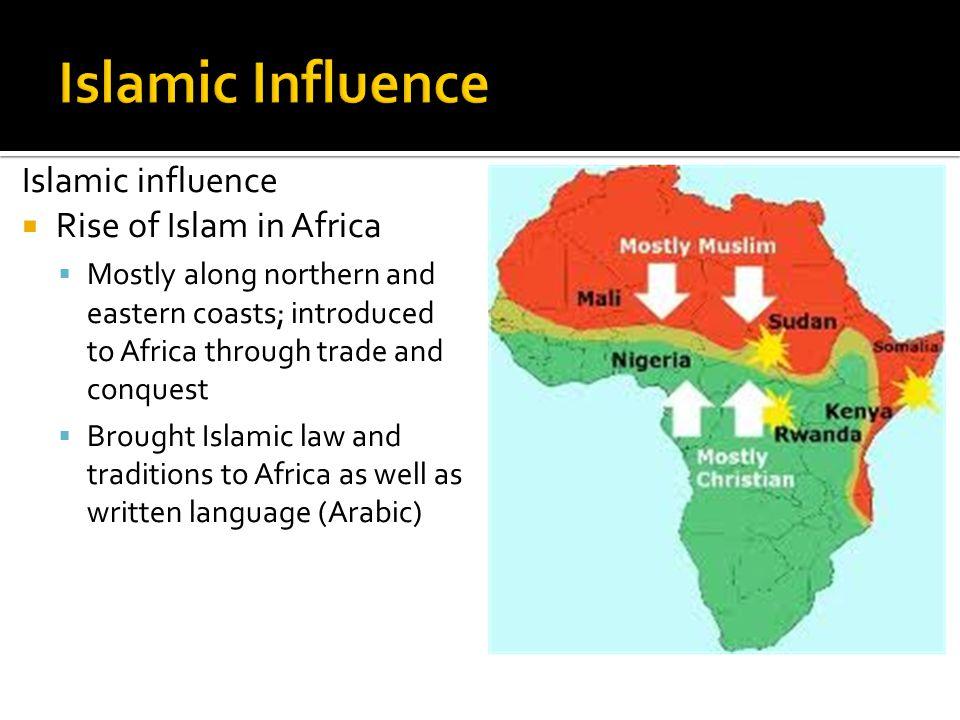 Islamic Influence Islamic influence Rise of Islam in Africa