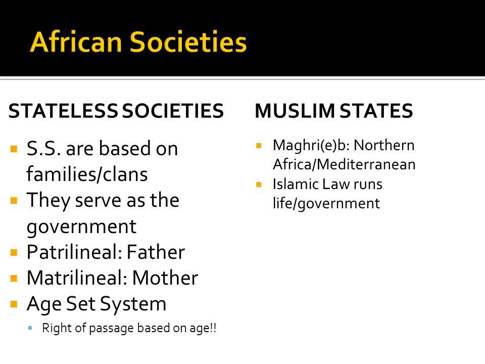 African Societies Stateless Societies Muslim States