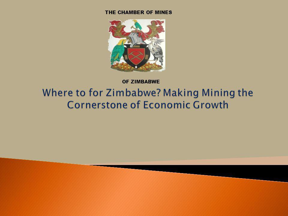 THE CHAMBER OF MINES OF ZIMBABWE. Where to for Zimbabwe.