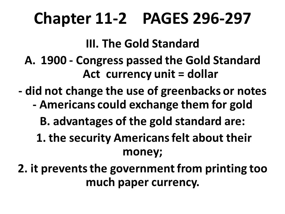 Chapter 11-2 PAGES 296-297 III. The Gold Standard