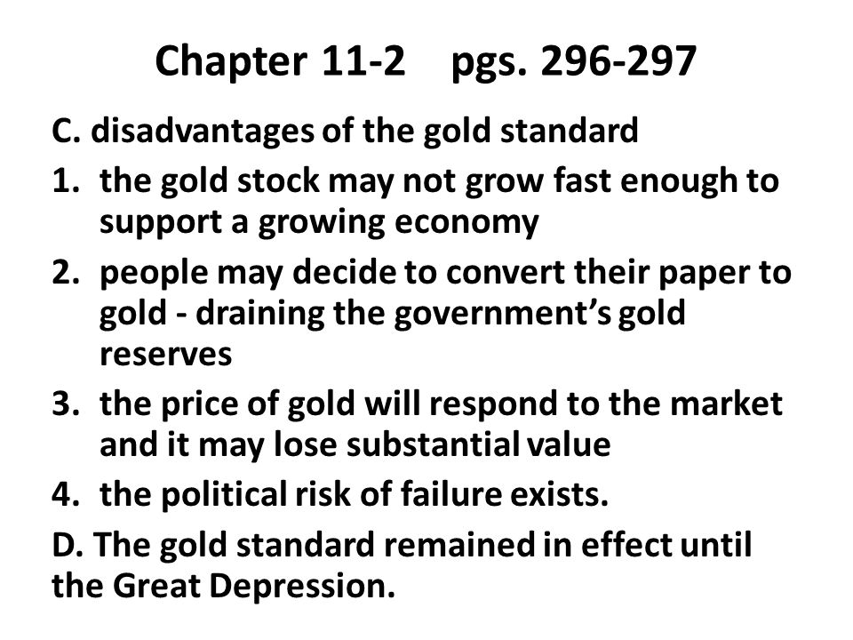 Chapter 11-2 pgs. 296-297 C. disadvantages of the gold standard